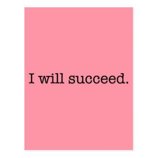 i_will_succeed_inspirational_success_quote_postcard-r66c2d8cac7a240d7b2a2979d756a7078_vgbaq_8byvr_324